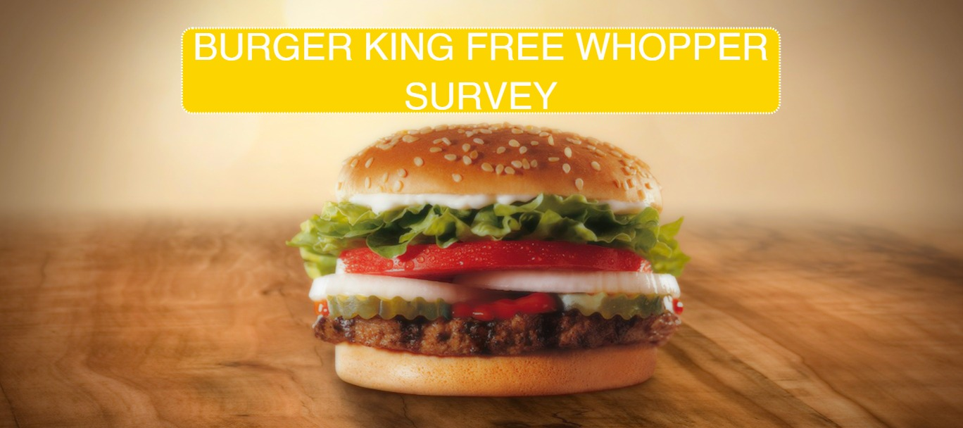 Burger King Survey Free Whopper